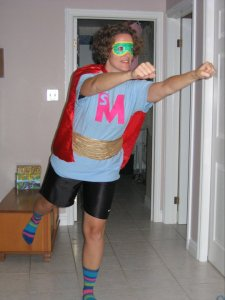 It's not flattering, but it's for the kids. My other alter ego, Super Moyer.